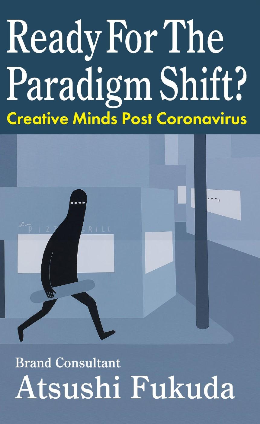 Ready for the Paradigm Shift?: Creative Minds Post Corona